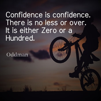 Oddman Quote on Confidence