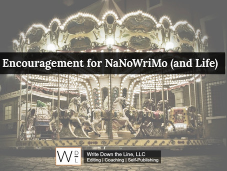 Encouragement for NaNoWriMo (and Life)