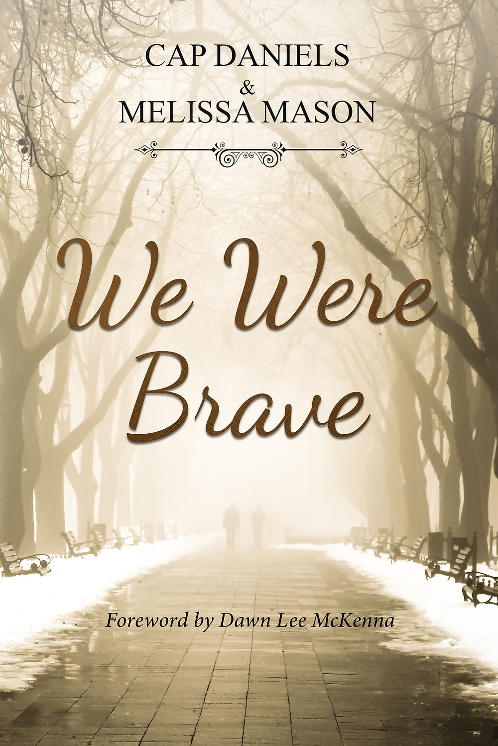 We Were Brave Cap Daniels Melissa Mason