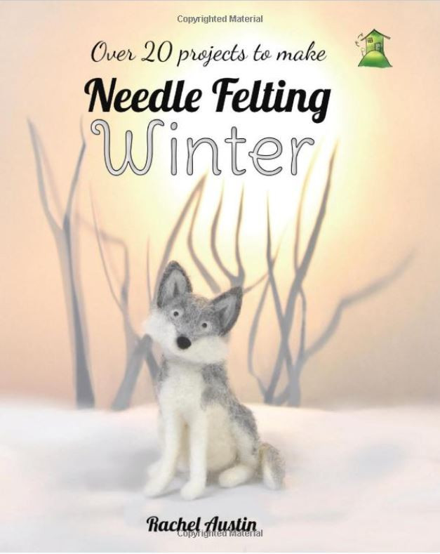 Rachel Austin Needle Felting Winter