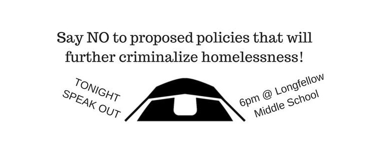 Say NO to Proposed Policies that Criminalize Homelessness