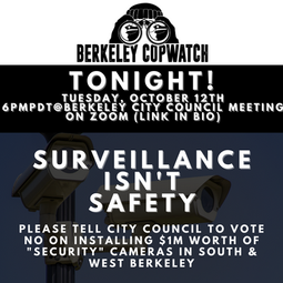 """NO on Item 20 on CONSENT:""""Security"""" Cameras throughout Berkeley ~ up to $1M"""