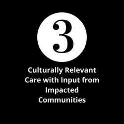 Cultural Relevant Care with Input from Impacted Communities