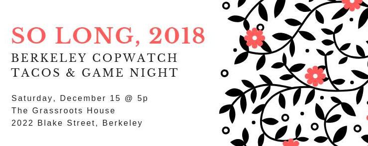 Berkeley Copwatch Tacos & Games Night