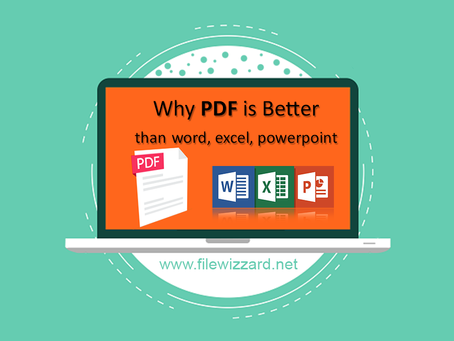 Why the PDF is better than MS Word, Excel or PowerPoint?