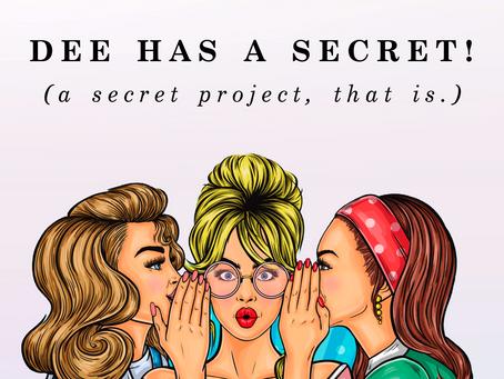 I have a SECRET!