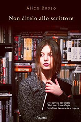 """Alice Basso: """"Non ditelo allo scrittore."""""""
