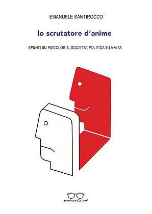 """""""Lo Scrutato d'Anime"""" di Emanuele Santirocco"""
