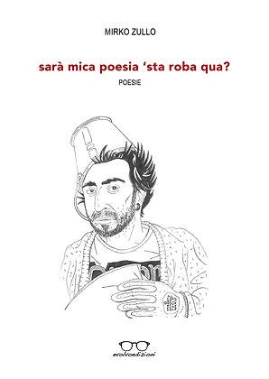 """""""Sarà mica poesia 'sta roba qua?"""" di Mirko Zullo"""