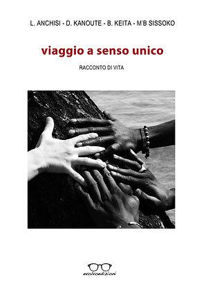 """""""Viaggio a Senso Unico"""" di Luisa Anchisi e altri autori"""