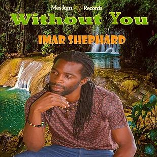 Imar Shephard  - Without You (1).jpg