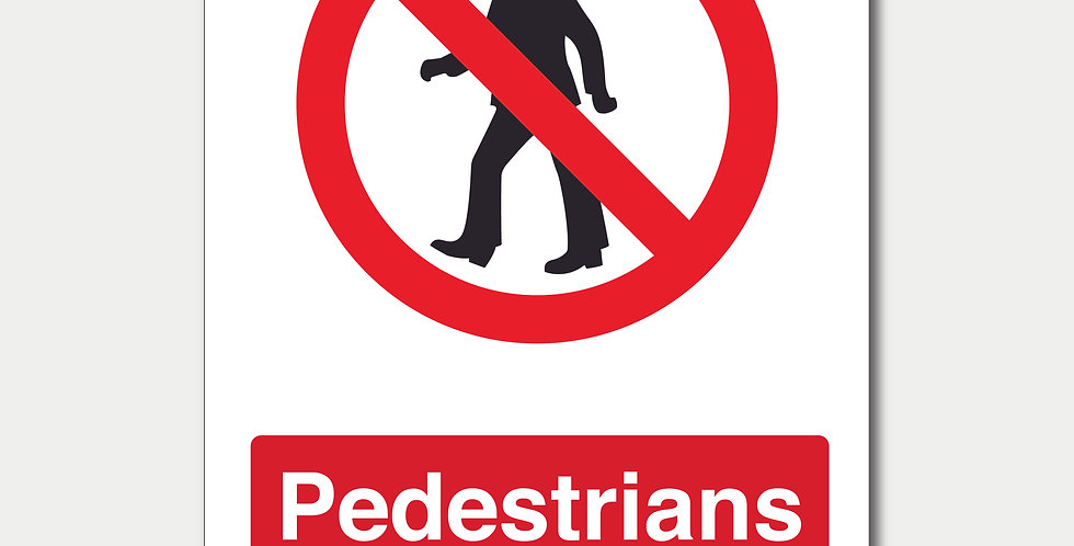 Pedestrians Prohibited