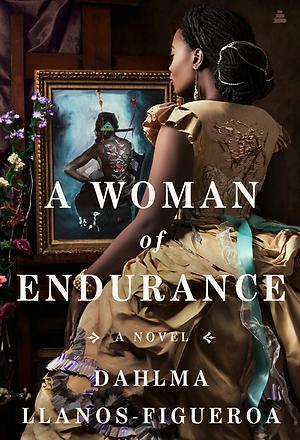 A Woman of Endurance by Dahlma Llanos-Figueroa.png