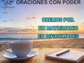 ORACIÓN DE PODER POR UN MATRIMONIO EN DIFICULTADES.