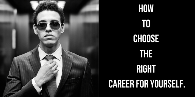 How to choose the Right Career for Yourself
