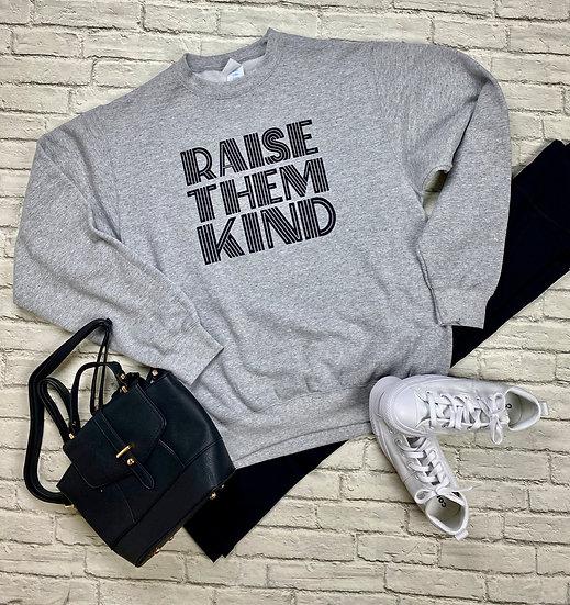 Raise Them Kind Graphic Fleece Lined Sweatshirt
