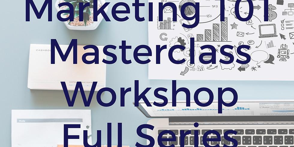 Full Series: Marketing 101 Masterclass Workshop