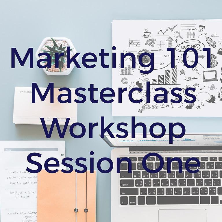 Session One - Marketing 101 Masterclass Workshop