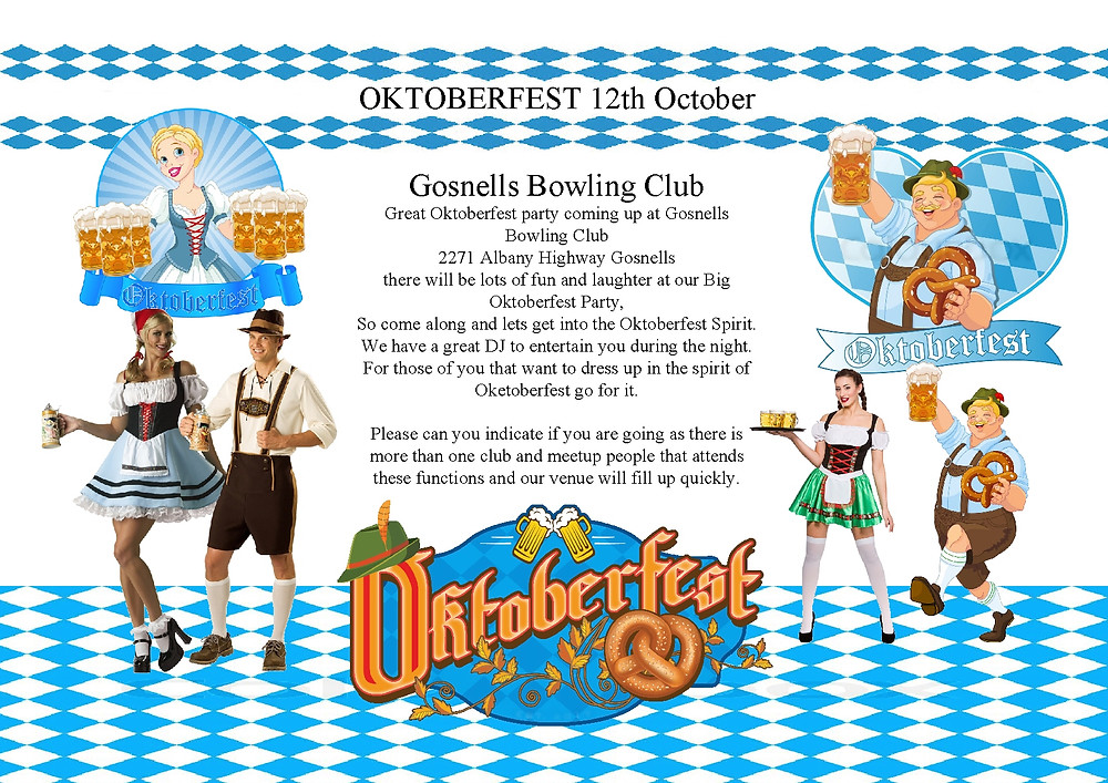 Come along and join us for our big Oktoberfest on 12th October at Gosnells Bowling Club  starts at 8pm Lots of fun and laughter