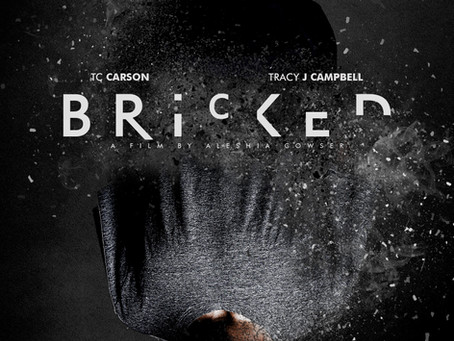 "Porter Pictures Proudly Announces the Premiere of Edgy Bipolar Drama ""Bricked"" on BET Her Network"