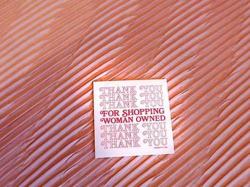 Thank You For Shopping Woman Owned Sticker
