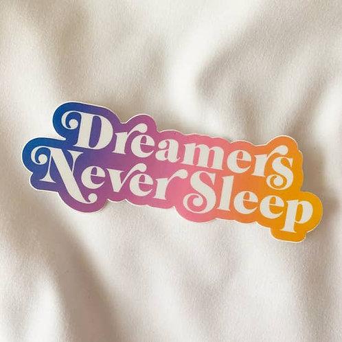 Dreamers Never Sleep