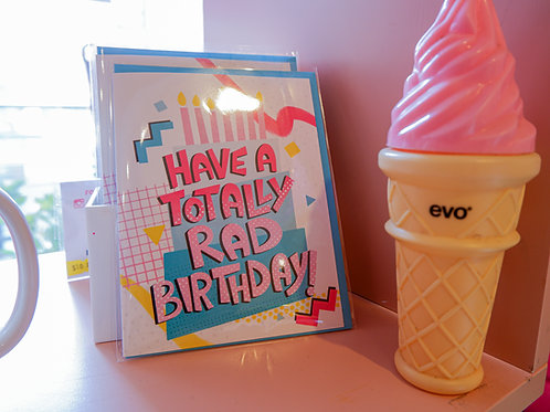 Have A Totally Rad Birthday! Card