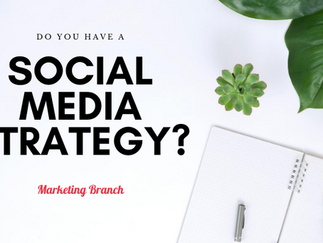 Do You Have A Social Media  Strategy?