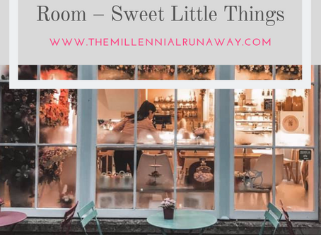 A Review of Bath's Newest Tea Room – Sweet Little Things By The Millennial Runaway