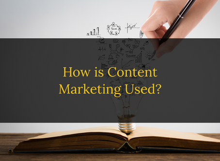 How is Content Marketing Used?