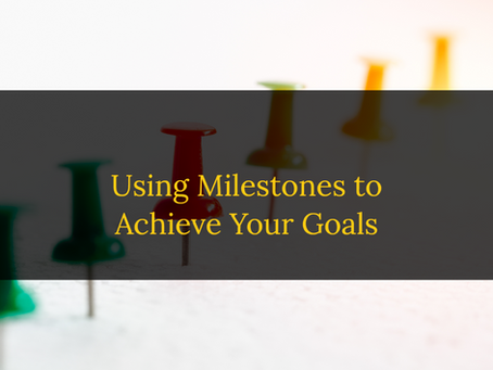 Using Milestones to Achieve Your Small Business Goals