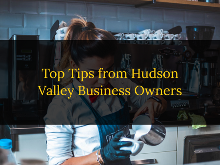 Top Tips from Hudson Valley Business Owners