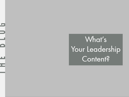 What's Your Leadership Content?