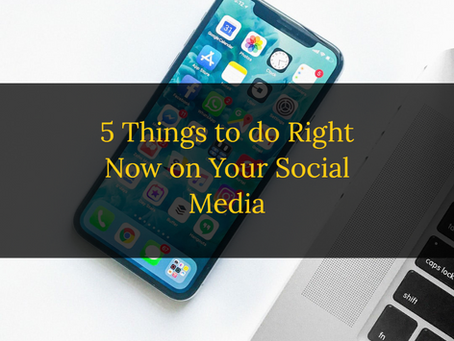 5 Things to Do Right Now on Your Business Social Media