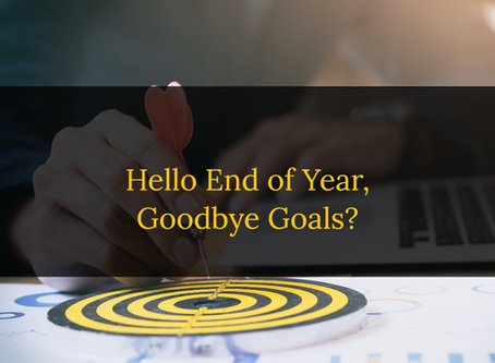 Hello End of Year, Goodbye Goals?