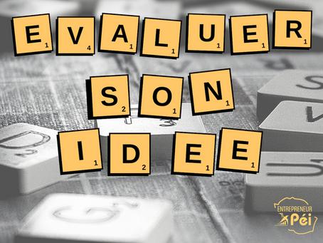 Comment évaluer et valider son idées de création d'entreprise ?
