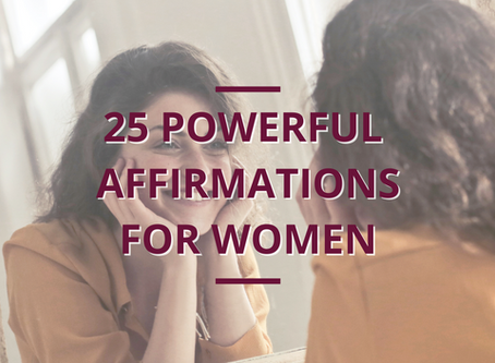 25 POWERFUL AFFIRMATIONS FOR WOMEN