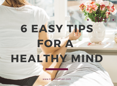6 TIPS FOR A HEALTHY MIND