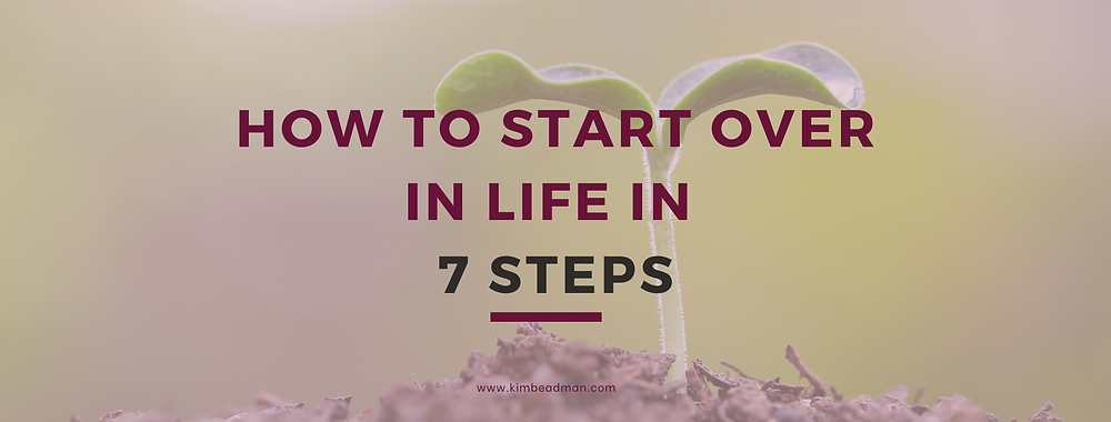 how-to-start-over-in-life-in-7-steps