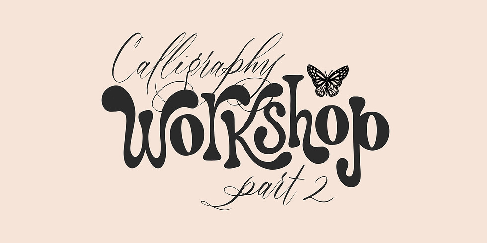 04/24: Beginning Copperplate/Pointed-Pen, Part 2 (Virtual Calligraphy Class)