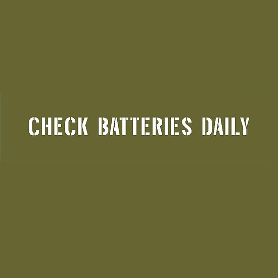 CHECK BATTERIES DAILY