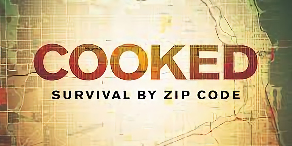 COOKED: Survival By Zip Code (Night 1)