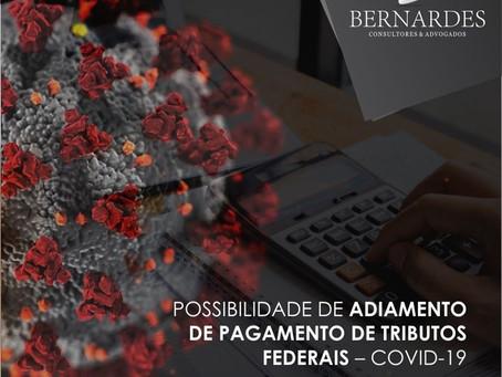 POSSIBILIDADE DE ADIANTAMENTO DE PAGAMENTO DE TRIBUTOS FEDERAIS - COVID-19