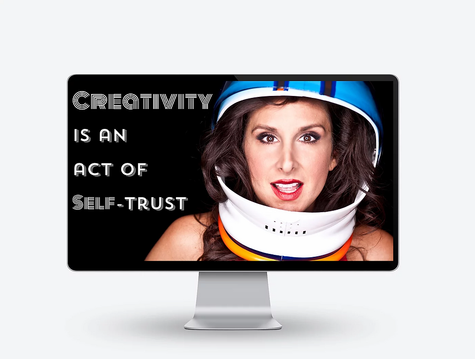 _Creativity is an act of self trust_ Eva