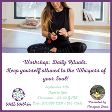 Daily Rituals - Keep yourself attuned to the Whispers of your Soul