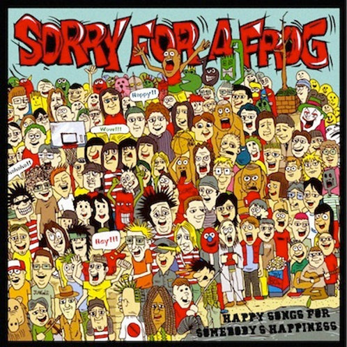Sorry For A Frog - Happy Songs For Someone's Happiness (CD)