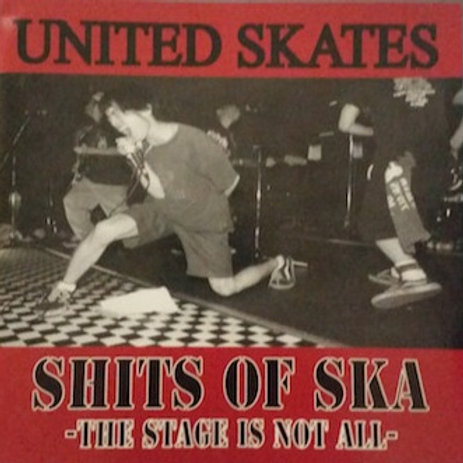 United Skates - Shits Of Ska - The Stage Is Not All (CD)