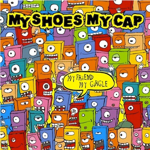 My Shoes My Cap - My Friend, My Circle (CD)