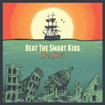 Beat The Smart Kids - Set Sail (CD)