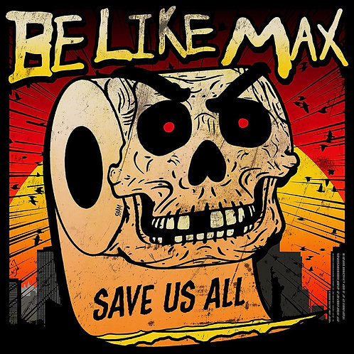 """Be Like Max - Save Us All (12"""")"""